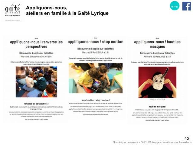 Appliquons-nous, ateliers en famille à la Gaîté Lyrique 42 www Numérique Jeunesse - CotCotCot-apps.com éditions et formati...