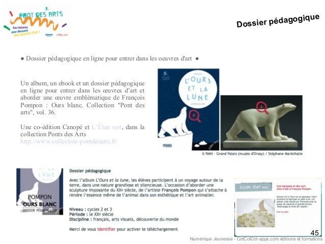 Dossier pédagogique 45 ● Dossier pédagogique en ligne pour entrer dans les oeuvres d'art ● Un album, un ebook et un dossie...