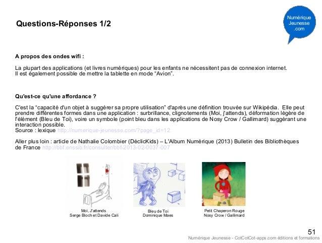 51 Questions-Réponses 1/2 A propos des ondes wifi : La plupart des applications (et livres numériques) pour les enfants ne...