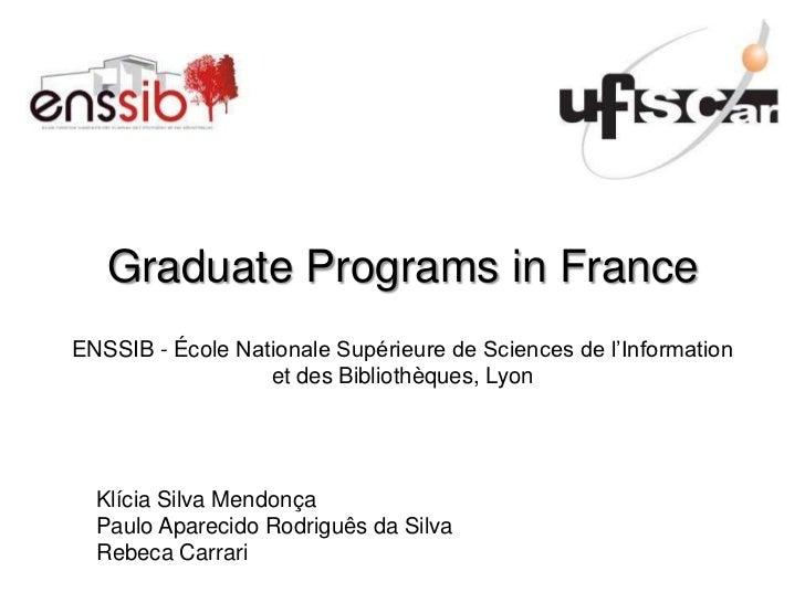 Graduate Programs in FranceENSSIB - École Nationale Supérieure de Sciences de l'Information                  et des Biblio...
