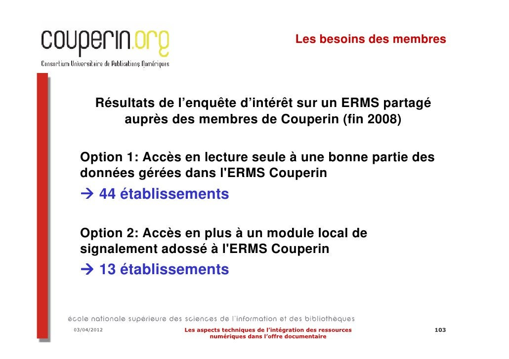 Note:  Pour les pages consacrées au projet ERMS du consortium    Couperin, les principaux auteurs du présent diaporama son...