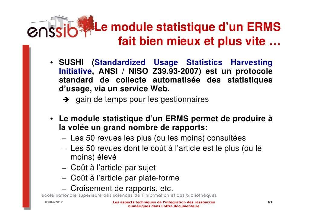 2e solution possible si implémentation d'un         ERMS: achat de notices MARC liées aux          ressources référencées ...