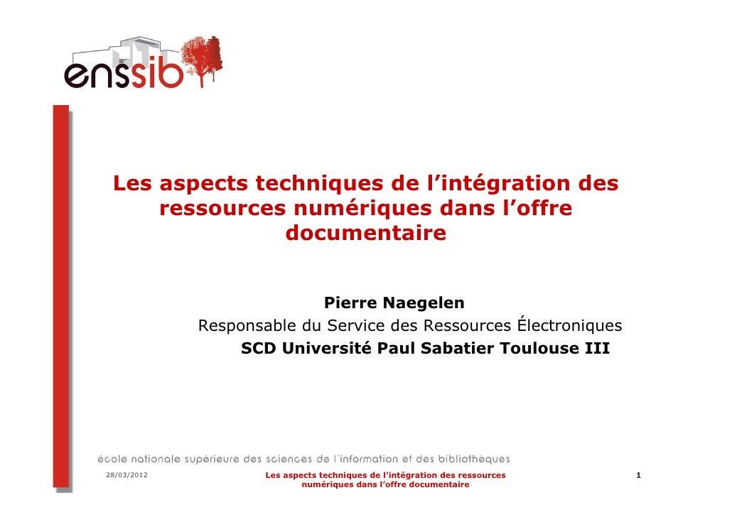 Les aspects techniques de l'intégration des     ressources numériques dans l'offre                documentaire            ...