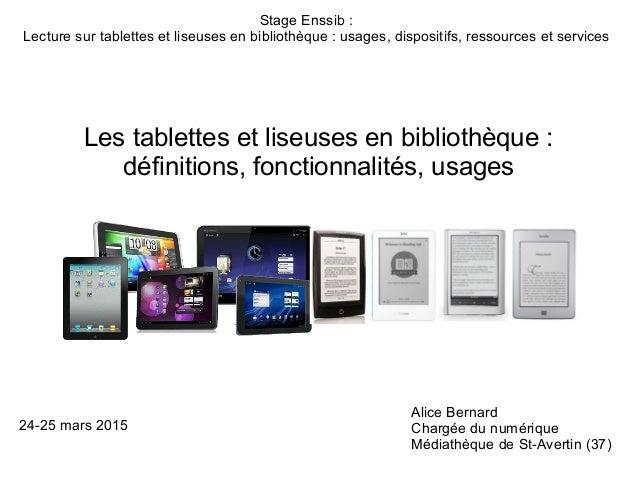 Les tablettes et liseuses en bibliothèque: définitions, fonctionnalités, usages Stage Enssib: Lecture sur tablettes et l...