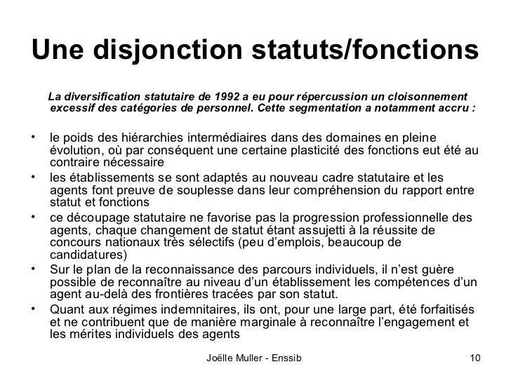 Une disjonction statuts/fonctions    La diversification statutaire de 1992 a eu pour répercussion un cloisonnement    exce...