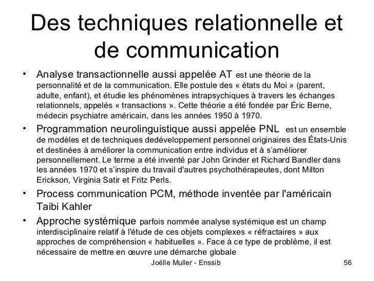 Des techniques relationnelle et          de communication•   Analyse transactionnelle aussi appelée AT est une théorie de ...