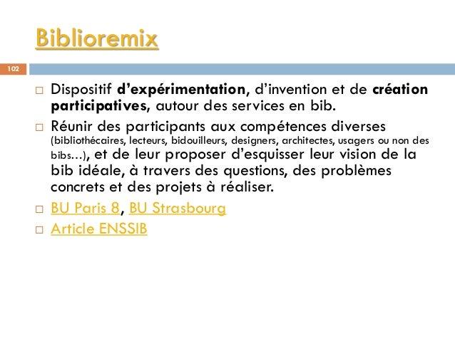 Biblioremix 102  Dispositif d'expérimentation, d'invention et de création participatives, autour des services en bib.  R...