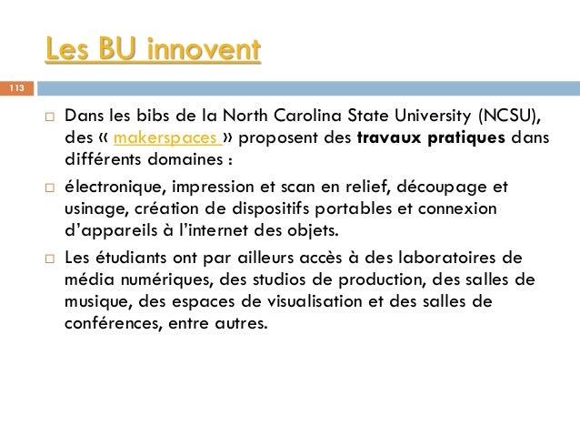 Les BU innovent 113  Dans les bibs de la North Carolina State University (NCSU), des « makerspaces » proposent des travau...