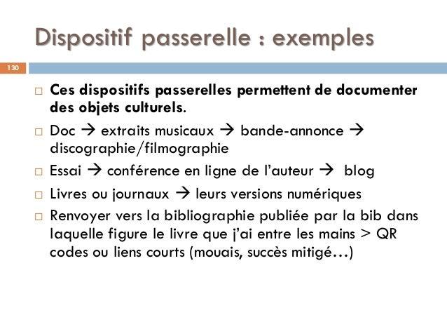 Dispositif passerelle : exemples  Ces dispositifs passerelles permettent de documenter des objets culturels.  Doc  extr...