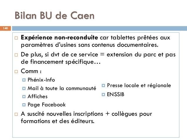 Bilan BU de Caen 140  Expérience non-reconduite car tablettes prêtées aux paramètres d'usines sans contenus documentaires...
