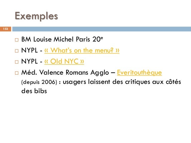 Exemples 153  BM Louise Michel Paris 20e  NYPL - « What's on the menu? »  NYPL - « Old NYC »  Méd. Valence Romans Aggl...