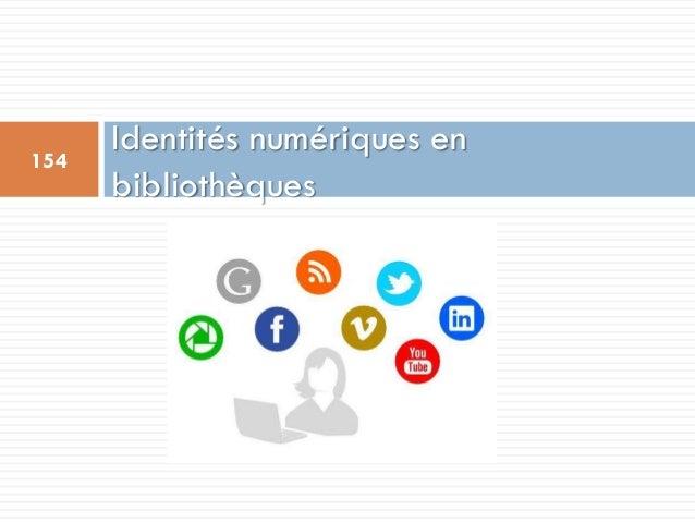 Identités numériques en bibliothèques 154