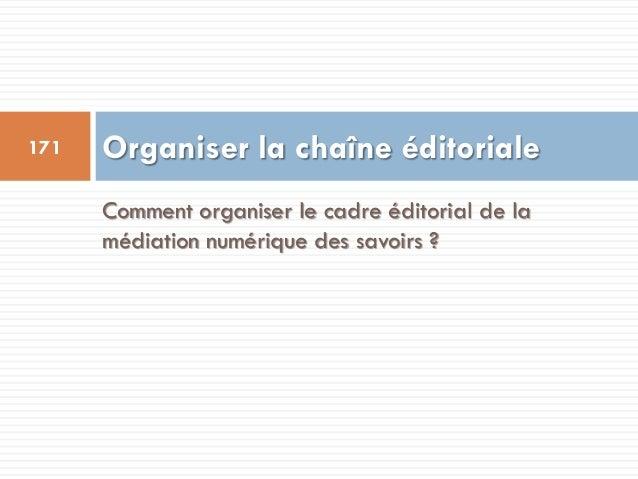 Comment organiser le cadre éditorial de la médiation numérique des savoirs ? Organiser la chaîne éditoriale171