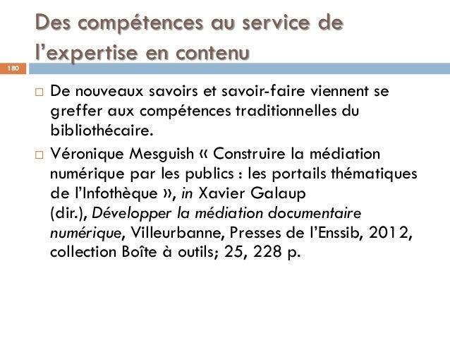 Des compétences au service de l'expertise en contenu180  De nouveaux savoirs et savoir-faire viennent se greffer aux comp...