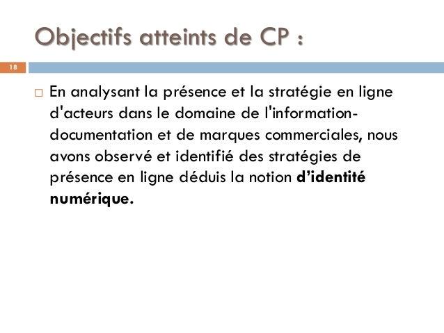 Objectifs atteints de CP : 18  En analysant la présence et la stratégie en ligne d'acteurs dans le domaine de l'informati...