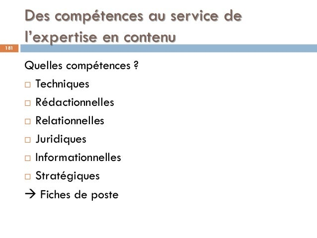 Des compétences au service de l'expertise en contenu181 Quelles compétences ?  Techniques  Rédactionnelles  Relationnel...