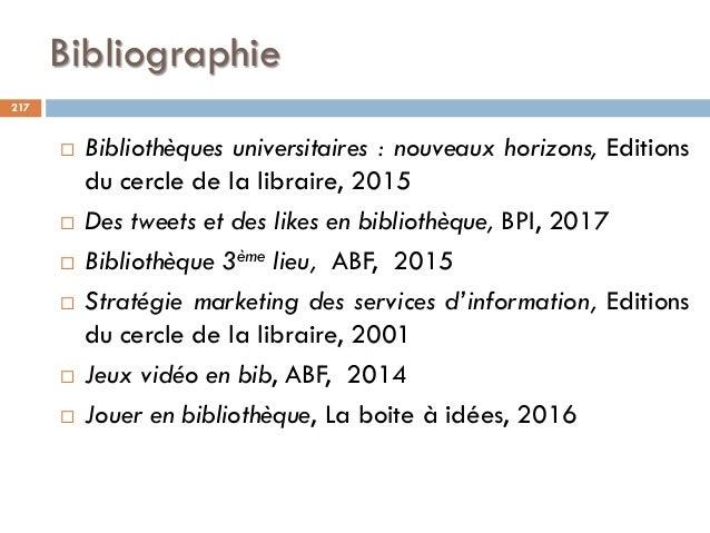 Bibliographie  Bibliothèques universitaires : nouveaux horizons, Editions du cercle de la libraire, 2015  Des tweets et ...