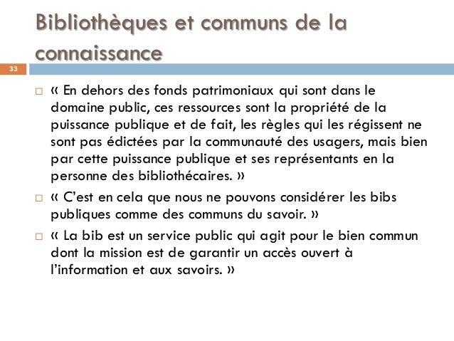Bibliothèques et communs de la connaissance  « En dehors des fonds patrimoniaux qui sont dans le domaine public, ces ress...