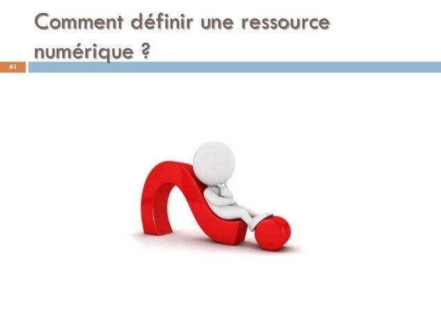 Comment définir une ressource numérique ?41