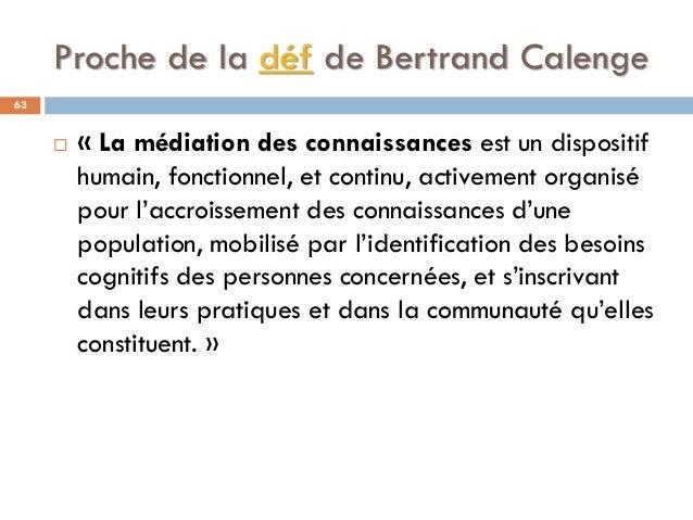 Proche de la déf de Bertrand Calenge 63  « La médiation des connaissances est un dispositif humain, fonctionnel, et conti...