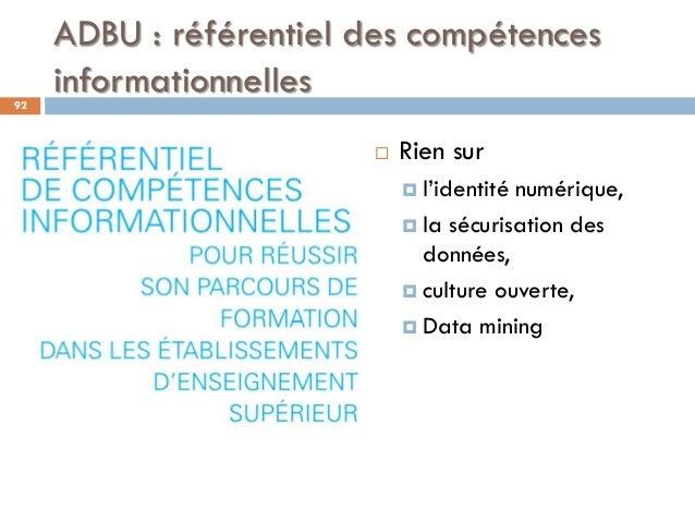 ADBU : référentiel des compétences informationnelles92  Rien sur  l'identité numérique,  la sécurisation des données, ...