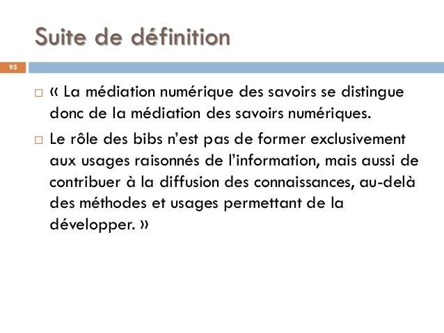 Suite de définition  « La médiation numérique des savoirs se distingue donc de la médiation des savoirs numériques.  Le ...