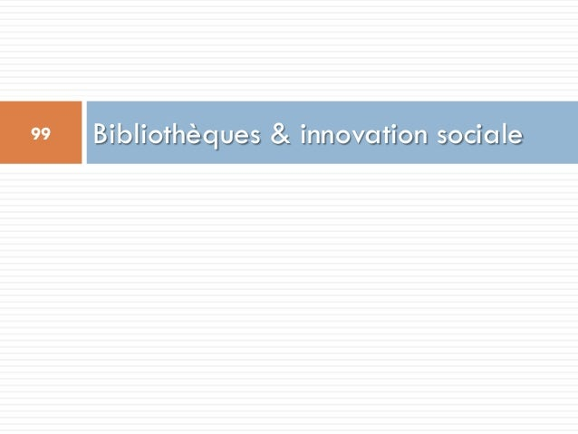 Bibliothèques & innovation sociale99