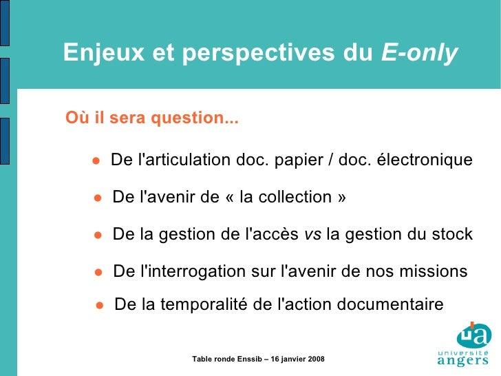 Enjeux et perspectives du  E-only Où il sera question...    De l'articulation doc. papier / doc. électronique    De l'av...