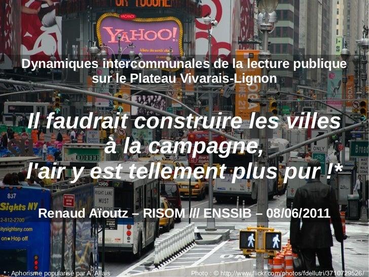 Dynamiques intercommunales de la lecture publique                sur le Plateau Vivarais-Lignon         Il faudrait constr...