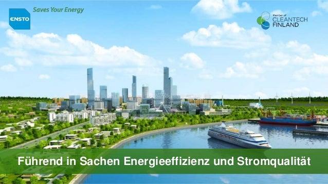Führend in Sachen Energieeffizienz und Stromqualität