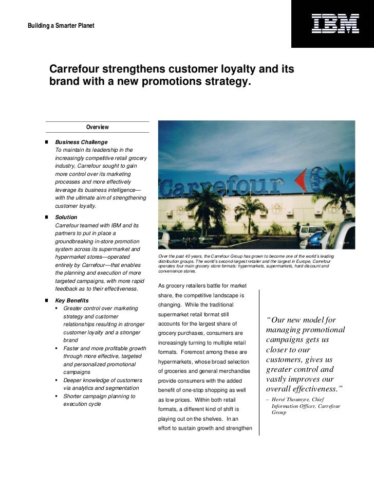 Building a Smarter Planet        Carrefour strengthens customer loyalty and its        brand with a new promotions strateg...