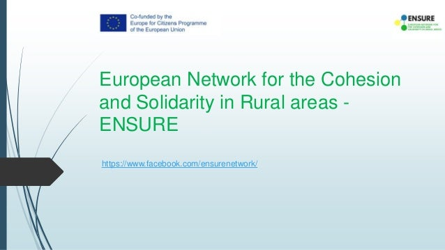 European Network for the Cohesion and Solidarity in Rural areas - ENSURE https://www.facebook.com/ensurenetwork/