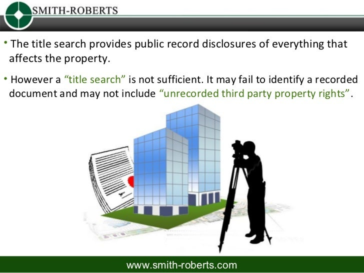 """• The title search provides public record disclosures of everything that affects the property.• However a """"title search"""" i..."""