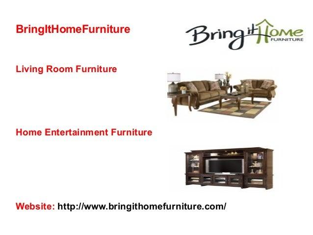 BringItHomeFurniture  Living Room Furniture  Home Entertainment Furniture  Website: http://www.bringithomefurniture.com/