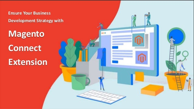 Magento Connect Extension Ensure Your Business Development Strategy with