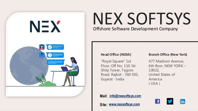 """NEX SOFTSYS Head Office (INDIA) Branch Office (New York) """"Royal Square"""" 1st Floor, Off No. 110, Nr. Shilp Tower, Tagore Ro..."""
