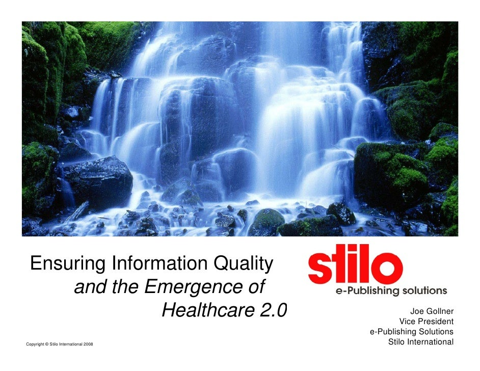 Ensuring Information Quality      and the Emergence of                 Healthcare 2.0                    Joe Gollner      ...