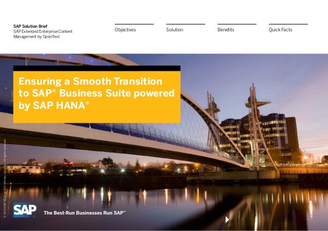 SAP Solution Brief SAP Extended Enterprise Content Management by OpenText Ensuring a Smooth Transition to SAP® Business Su...