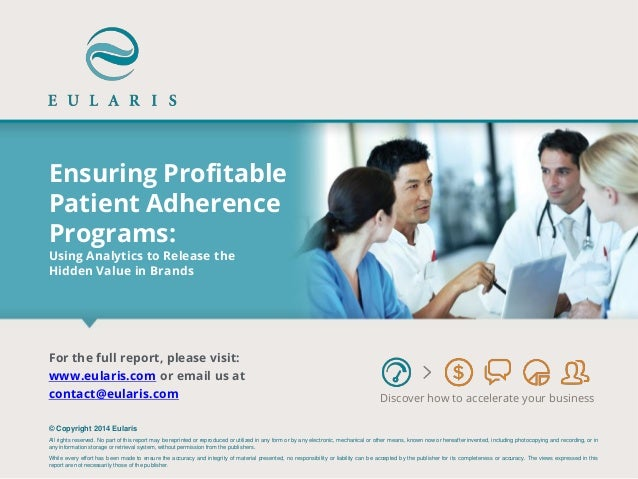 Ensuring Profitable Patient Adherence Programs: Using Analytics to Release the Hidden Value in Brands  Discover how to acc...