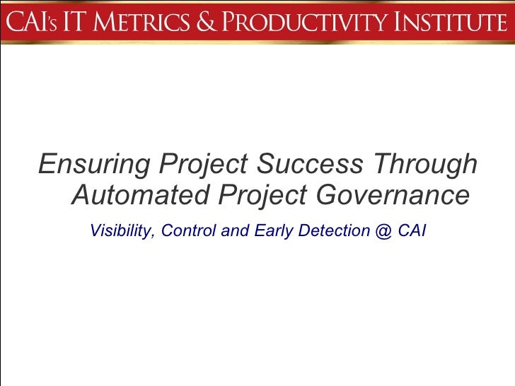 Visibility, Control and Early Detection @ CAI Ensuring Project Success Through Automated Project Governance