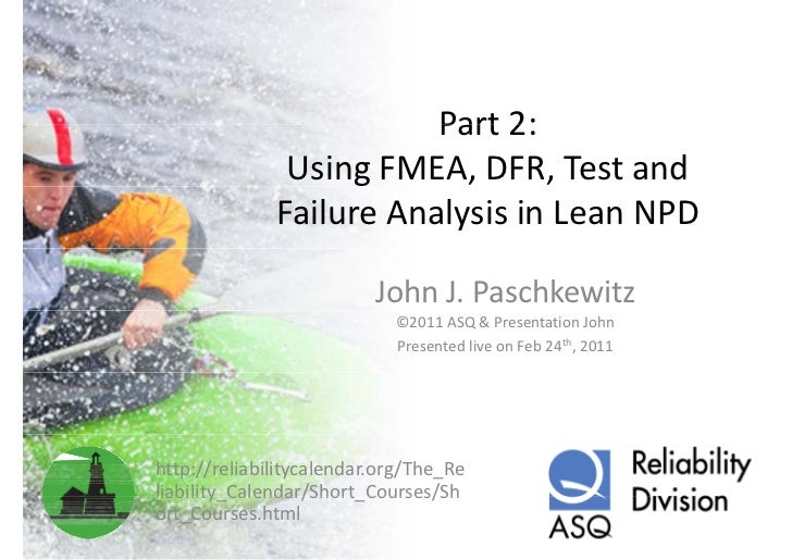 Part 2:                         Part 2:               Using FMEA, DFR, Test and               Failure Analysis in Lean NPD...
