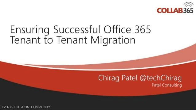 Online Conference June 17th and 18th 2015 EVENTS.COLLAB365.COMMUNITY Ensuring Successful Office 365 Tenant to Tenant Migra...