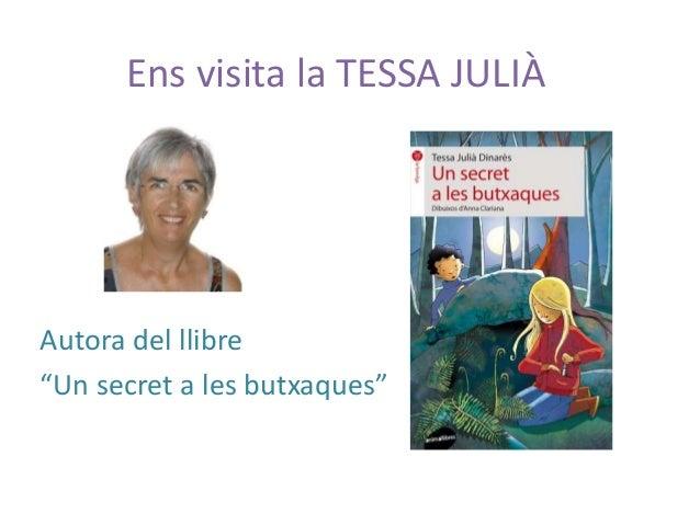 """Ens visita la TESSA JULIÀ Autora del llibre """"Un secret a les butxaques"""""""