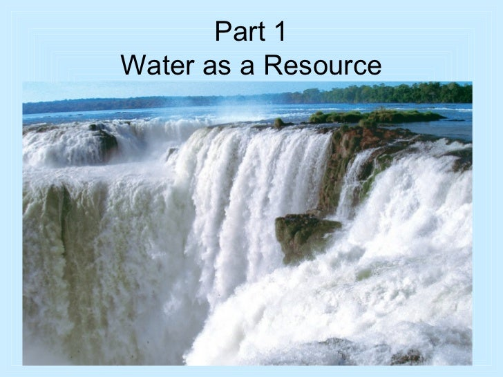Part 1Water as a Resource