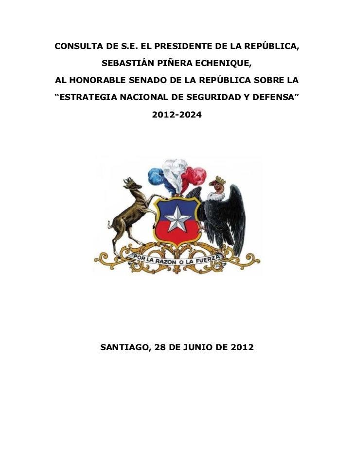 CONSULTA DE S.E. EL PRESIDENTE DE LA REPÚBLICA,         SEBASTIÁN PIÑERA ECHENIQUE,AL HONORABLE SENADO DE LA REPÚBLICA SOB...