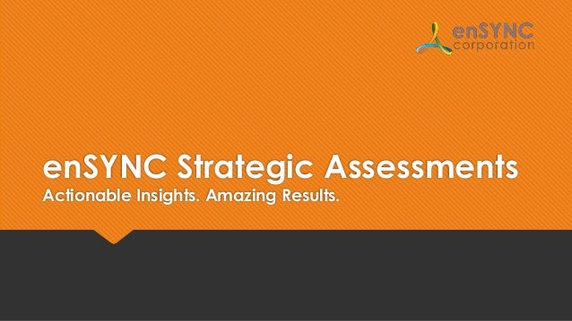enSYNC Strategic Assessments Actionable Insights. Amazing Results.