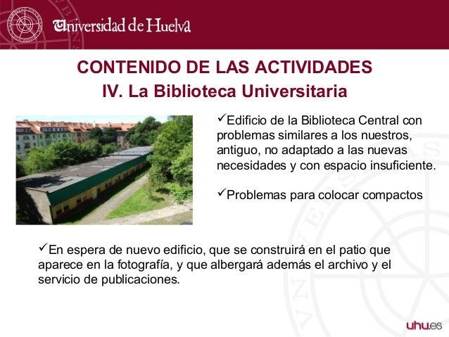 CONTENIDO DE LAS ACTIVIDADES IV. La Biblioteca Universitaria Edificio de la Biblioteca Central con problemas similares a ...