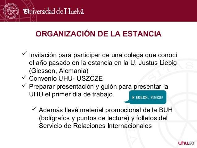 ORGANIZACIÓN DE LA ESTANCIA  Invitación para participar de una colega que conocí el año pasado en la estancia en la U. Ju...