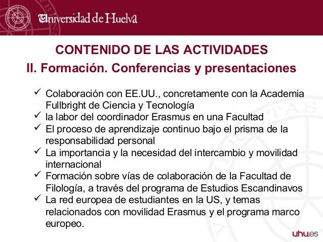 CONTENIDO DE LAS ACTIVIDADES II. Formación. Conferencias y presentaciones  Colaboración con EE.UU., concretamente con la ...