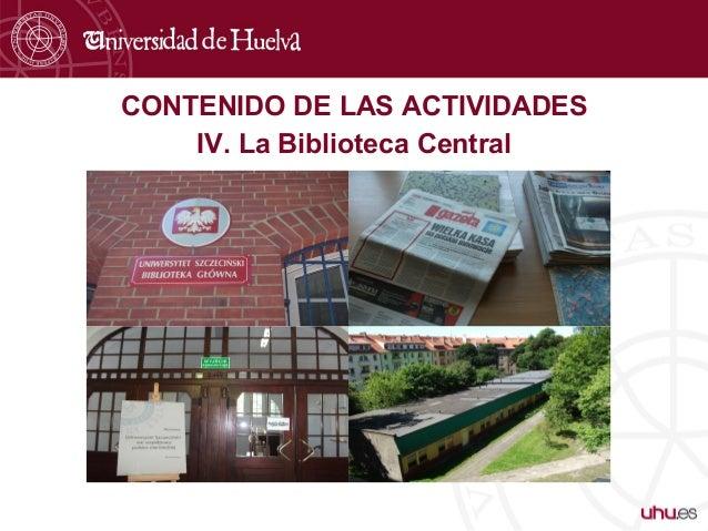 CONTENIDO DE LAS ACTIVIDADES IV. La Biblioteca Central